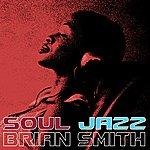 Brian Smith Soul Jazz
