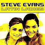 Steve Evans Latin Ladies