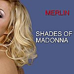 Merlin Shades Of Madonna