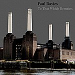 Paul Davies To That Which Remains
