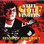 Stiff Little Fingers Stand Up And Shout