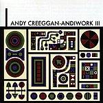 Andy Creeggan Andiwork III