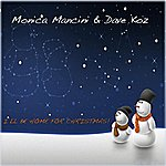 Monica Mancini I'll Be Home For Christmas! (Feat. Dave Koz) - Single