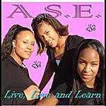 A.S.E. Live, Love And Learn