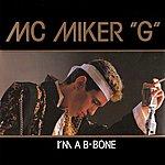 MC Miker G I'm A B-Bone