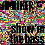 MC Miker G Show'm The Bass