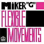 MC Miker G Flexible Movements