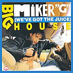MC Miker G Big House (We've Got The Juice)