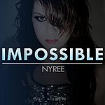 Nyree Impossible (As Performed By Shontelle / Cher Lloyd Of X Factor) - Single