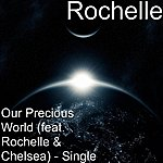 Rochelle Our Precious World (Feat. Rochelle & Chelsea) - Single
