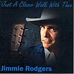 Jimmie Rodgers Just A Closer Walk With Thee