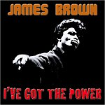 James Brown I've Got The Power