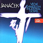Prague Symphony Orchestra Janacek: The Eternal Gospel - Our Father - Lord Have Mercy - Elegy On The Death