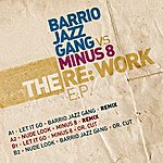 Barrio Jazz Gang The Re-Work - Ep (Barrio Jazz Gang Vs Minus 8)