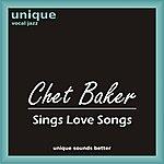Chet Baker Chet Baker Sings Love Songs