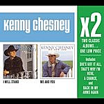 Kenny Chesney X2 (I Will Stand/Me And You)