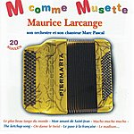 Maurice Larcange M Comme Musette