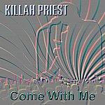 Killah Priest Come With Me