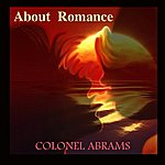 Colonel Abrams About Romance