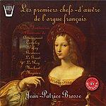 Jean-Patrice Brosse Les Premiers Chefs-D'oeuvre De L'orgue Francais