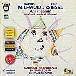 Ensemble 2e2m Milhaud, Wiesel : Ani Maamin, Un Chant Perdu Et Retrouvé