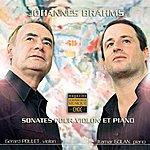 Gérard Poulet Brahms : Sonates Pour Violon & Piano