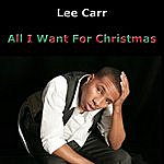 Lee Carr All I Want For Christmas
