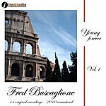 Fred Buscaglione Young Forever : Fred Buscaglione, Vol. 1