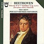 """Gérard Poulet Beethoven : Trios, Op. 97, No. 7 """"Archiduc"""" & Op. 1, No. 1 Pour Piano, Violon & Violoncelle"""