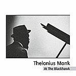 Thelonious Monk Quartet At The Blackhawk
