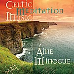 Aine Minogue Celtic Meditation Music