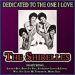 The Shirelles Dedicated To The One I Love