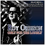 Roy Orbison Only For The Lonely