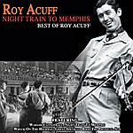 Roy Acuff Night Train To Memphis Best Of Roy Acuff
