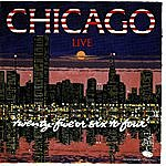 Chicago 25 Or 6 To 4 - Live