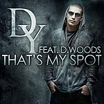 D.Y. That's My Spot (Feat. D.Woods)