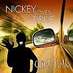 Girl Talk Nickey Loves To Drive (Single)