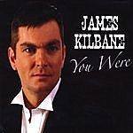James Kilbane You Were - Single