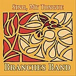 Branches Sing, My Tongue - Ep