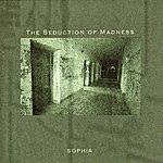 Sophia The Seduction Of Madness