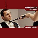 David Vendetta Make Boys Cry (Feat. Luciana) (8-Track Maxi-Single)