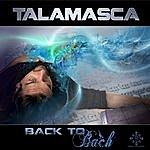 Talamasca Back To Bach