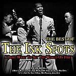 The Ink Spots I Don't Want To Set The World On Fire Best Of The Inkspots