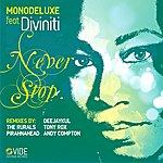 Monodeluxe Never Stop (Feat. Diviniti)