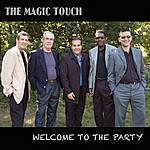 Magic Touch Welcome To The Party