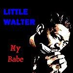 Little Walter My Babe