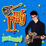 Mr. Ray Start Dreaming