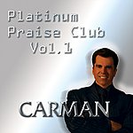 Carman Platinum Praise Club - Vol. 1
