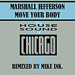 Marshall Jefferson Move Your Body - Mike Ink Remix