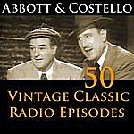 Abbott & Costello Abbott & Costello 50+ Vintage Comedy Radio Episodes